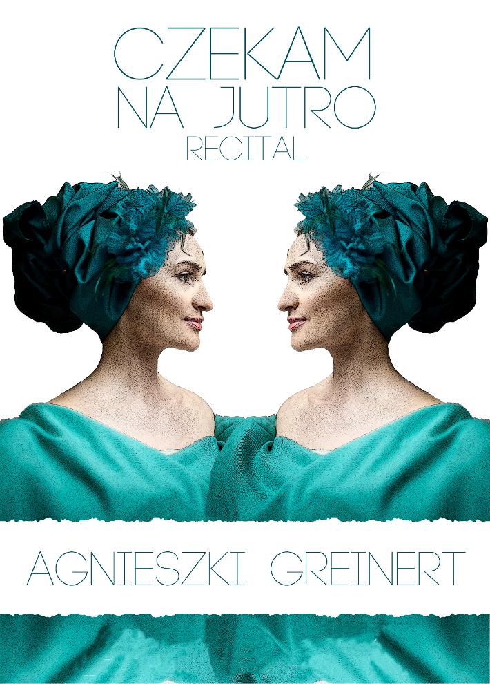Agnieszka Greinert - Czekam na jutro - Plakat