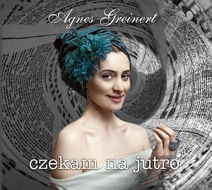 Płyta - Czekam na jutro - Agnieszka Greinert - okładka